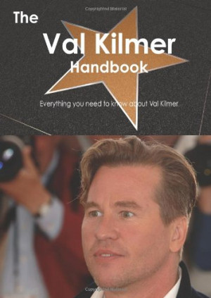 The Val Kilmer Handbook - Everything you need to know about Val Kilmer