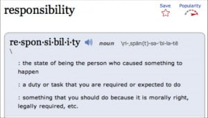 """dictionary definition of responsibility talks about """"the person ..."""