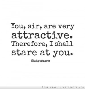 ... tags for this image include: attractive, love, you, quotes and stare