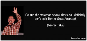 the marathon several times, so I definitely don't look like the Great ...