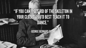 File Name : quote-George-Bernard-Shaw-if-you-cant-get-rid-of-the-89244 ...