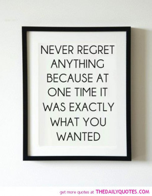 never-regret-anything-quote-life-sayings-pictures-images-pics.jpg