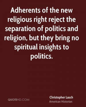 Adherents of the new religious right reject the separation of politics ...