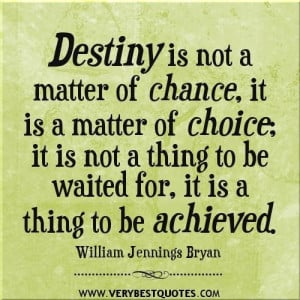 Destiny quotes change quotes choice quotes achievement quotes