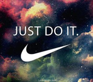 love it just do it