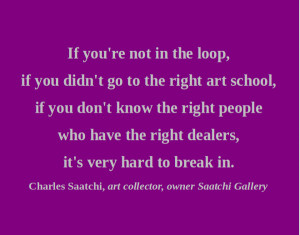 you want day 321 artful quotes charles saatchi day 322