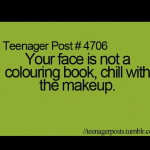 Girls who wear too much make up quotes | Girls too much makeup u look ...