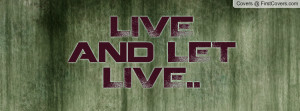LIVE and LET LIVE Profile Facebook Covers