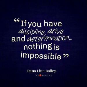 Discipline drive & determination
