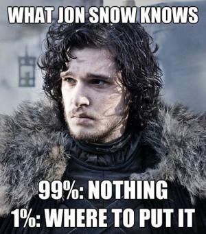 What Jon Snow knows…
