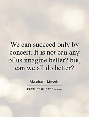 ... not-can-any-of-us-imagine-better-but-can-we-all-do-better-quote-1.jpg