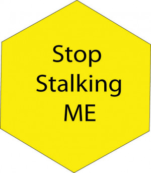 how to stop stalkers | STOP STALKING ME