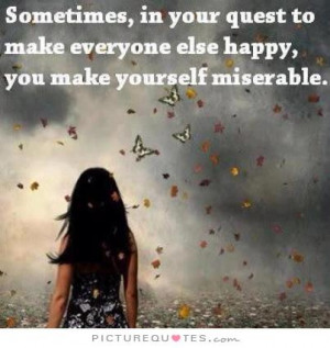 Sad Quotes Happy Quotes Depressed Quotes Miserable Quotes