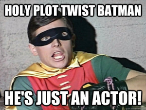 Holy Batman Robin Quotes Holy plot twist batman hes