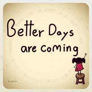 Motivational Wallpaper on Hope: Better Days are coming