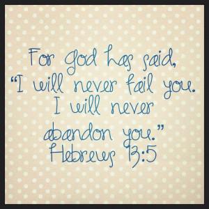 Hebrews 13:5.. til the end of time! Thank God