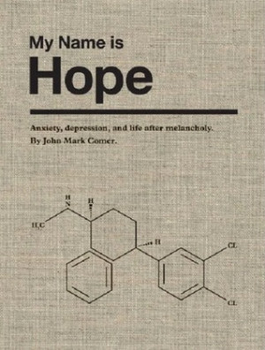 "Start by marking ""My Name is Hope: Anxiety, depression, and life ..."
