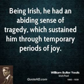william-butler-yeats-poet-quote-being-irish-he-had-an-abiding-sense ...