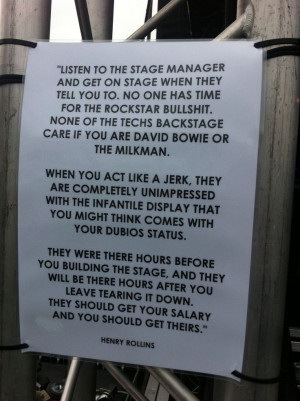 Stage Manager.....even though I dont like Henry Rollins