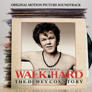 Walk Hard: The Dewey Cox Story Original Motion Picture Soundtrack ...