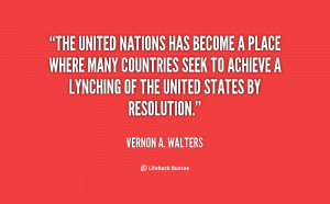 quote-Vernon-A.-Walters-the-united-nations-has-become-a-place-35863 ...