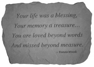 Product: (18199) Your life was a blessing.... Memorial Garden Stone
