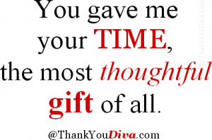 Hospitality thank you qoutes: You gave me your time, the most ...