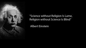 science without religion is lame religion without science is blind may ...