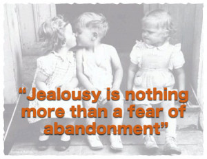 Jealousy Is Nothing More Than A Fear Of Abandonment