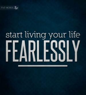 Start being fearless