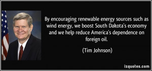 By encouraging renewable energy sources such as wind energy, we boost ...