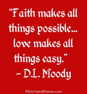 "... Possible Love Makes All Things Easy "" - D.L. Moody ~ Prayer Quote"