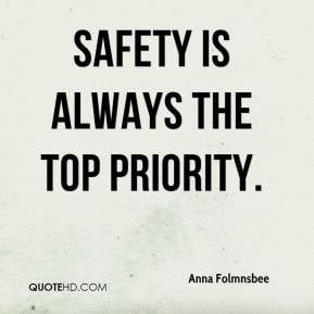 Anna Folmnsbee - Safety is always the top priority.
