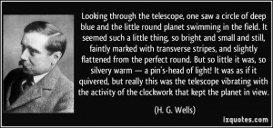 Looking through the telescope, one saw a circle of deep blue and the ...