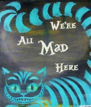 Alice in Wonderland's Cheshire Cat quote via www.Facebook.com ...