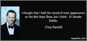 ... the Bob Hope Show, but I think - It's Brooke Shields. - Tony Randall