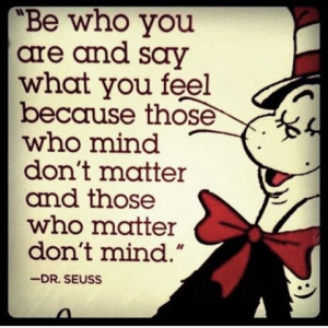 My new favorite quote :D Dr. Seuss is THE BEST