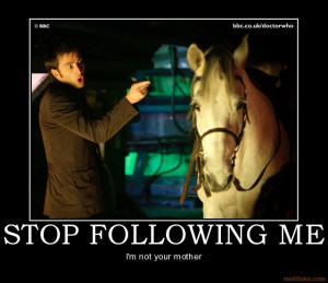jul 21 37 doctor who doctor david tennant horse mummy mom mother stop ...