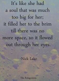 so it flowed out through her eyes