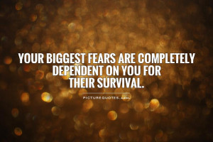 Fear Quotes Survival Quotes