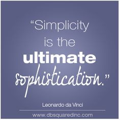 Simply Amazing: 10 Quotes on the Art – and Beauty – of Simplicity ...
