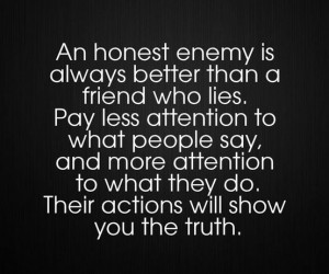 Pay less attention to what people say and more attention to what they ...