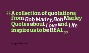 collection of quotations from Bob Marley,Bob Marley Quotes about ...