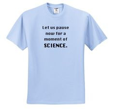 Quotes - Let us pause now for a moment of science. Science teacher ...