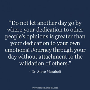 ... attachment to the validation of others.