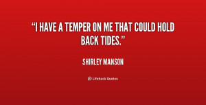 quote-Shirley-Manson-i-have-a-temper-on-me-that-158043.png