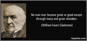 No man ever became great or good except through many and great ...