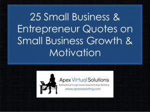 25 Small Business and Entrepreneur Quotes on Business Growth ...