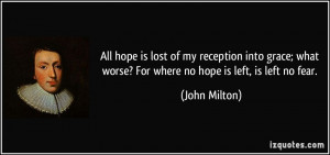 hope is lost of my reception into grace; what worse? For where no hope ...