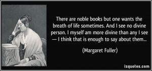 Name : quote-there-are-noble-books-but-one-wants-the-breath-of-life ...